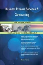 Business Process Services & Outsourcing: Plan, Program, Extend
