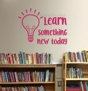 School Wall Decals Learn Something New Today Lightbulb Sticker Education Decor