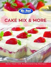 Mr. Food Test Kitchen-The Ultimate Cake Mix and More Cookbook : More Than 130...