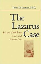 The Lazarus Case Life-and-Death Issues in Neonatal Intensive Care John D. Lantos