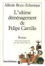 L'ULTIME DEMENAGEMENT DE FELIPE CARILLO - A.BRYCE-ECHENIQUE