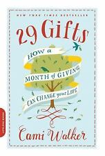 29 Gifts: How a Month of Giving Can Change Your Life Walker, Cami VeryGood