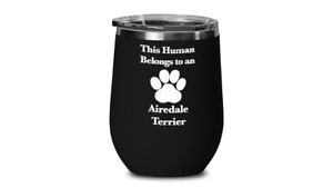 Airedale Terrier Wine Tumbler Travel Cup Dog Mom Fur Dad Human Belongs to This P