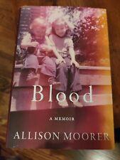 Blood  A Memoir by Allison Moorer Hardcover 1st Edition Dustjacket Mint Cond.