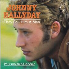 CD 2 titres JOHNNY HALLYDAY THEY CALL HIM A MAN ** POUR MOI TU ES LA SEULE