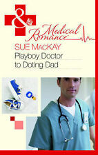 Good, Playboy Doctor to Doting Dad (Mills & Boon Medical), Sue MacKay, Book