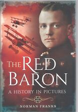 The Red Baron: A History in Pictures - Norman Franks NEW Hardback 1st edition