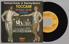 """STEFANIA ROTOLO & SAMMY BARBOT - TOCCAMI / PICCOLO SLAM 45 giri 7"""" RCA BB6033"""