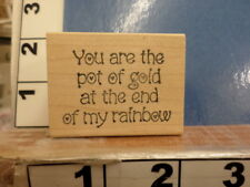 You are the pot of gold at the end of my rainbow saying RUBBER STAMP 6g