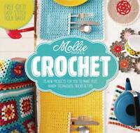 Mollie Makes: Crochet. Techniques, tricks & tips with 15 exclusive projects by M