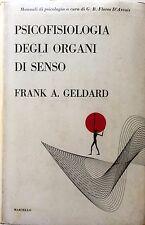 FRANK A. GELDARD PSICOFISIOLOGIA DEGLI ORGANI DI SENSO ALDO MARTELLO 1972