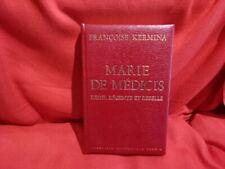 KERMINA (Françoise) - Marie de Médicis, reine, régente et rebelle.