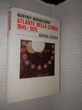 ATLANTE DELLA STORIA 1945 1975 Geoffrey Barraclough Laterza 1977 storia libro di