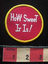 Vtg Fun Word Patch - HOW SWEET IT IS! Bold & Spunky 72YB