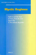 Mystic Regimes: Sufism and the State in Iran, from the Late Qajar Era to the Islamic Republic by Matthijs van den Bos (Hardback, 2002)