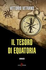 9788863936681 Il tesoro di Equatoria - Vittorio Vetrano
