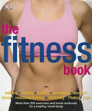 THE FITNESS BOOK - Walking,Running,Cycling,Swimming,Aerobics,Dance,Pilates,Yoga,