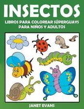 Insectos: Libros Para Colorear Superguays Para Ninos y Adultos (Paperback or Sof