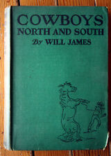 COWBOYS NORTH AND SOUTH by Will James 1931 Charles Scribner's Sons ILLUSTRATED