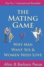 The Mating Game: Why Men Want Sex and Women Need Love: Understanding What He Wan