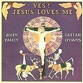 John Fahey - Yes! Jesus Loves Me (CDTAK 7085)