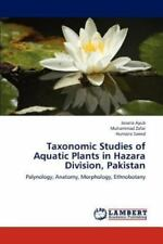 Taxonomic Studies Of Aquatic Plants In Hazara Division, Pakistan: Palynology,...