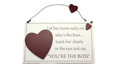 Wall Plaque Who's the Boss Look Her in the Eye & Say You're The Boss Sign F1604A