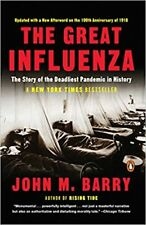 The Great Influenza: The Story of the Deadliest Pandemic in History Revised Edit