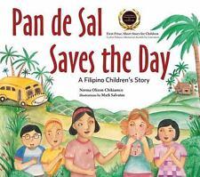 Pan de Sal Saves the Day: A Filipino Children's Story, Chikiamco, Norma, Olizon-