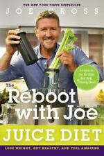 The Reboot with Joe Juice Diet : Lose Weight, Get Healthy and Feel Amazing by Jo