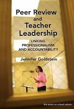 Peer Review and Teacher Leadership: Linking Professionalism and Accoun-ExLibrary