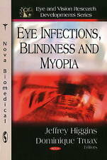 Eye Infections, Blindness and Myopia (Eye and Vision Research Developments) - Ne