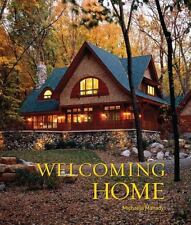 Welcoming Home : Creating a House That Says Hello by Michaela Mahady (2010, Hard
