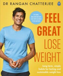 Feel Great Lose Weight BY DR RANGAN CHATTERJEE