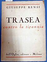 1948 - RENSI, Giuseppe - TRASEA. CONTRO LA TIRANNIA