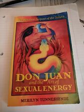 Don Juan and the Art of Sexual Energy The Rainbow Serpent of the by Tunneshende