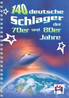 140 deutsche Schlager der 70er und 80er  Songbook Melodie/Texte/Akkorde BOE 7882