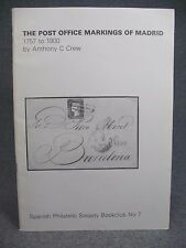 Post Office Markings of Madrid 1757-1900 by Anthony Crew Philatelic Society