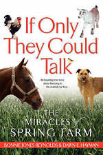 NEW If Only They Could Talk: The Miracles of Spring Farm by Dawn Hayman