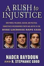 A Rush to Injustice Duke Lacrosse Rape Case Nader Bayoun R. Stephanie Good NEW