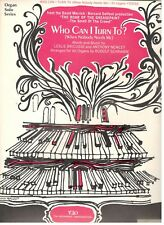 WHO CAN I TURN TO? (WHEN NOBODY NEEDS ME) SHEET MUSIC-ORGAN SOLO-1964-RARE-NEW!!
