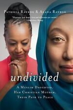 NEW - Undivided: A Muslim Daughter, Her Christian Mother, Their Path to Peace