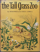 The Tall Grass Zoo by Winifred and Cecil Lubell Childrens Book Club Edition 1961