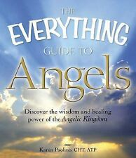 The Everything Guide to Angels: Discover the wisdom and healing power of the Ang