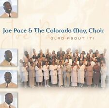 Glad About It - Joe Pace & The Colorado Mass Choir (CD, 2001, Integrity)
