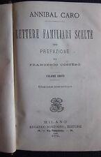 1879 LETTERE FAMILIARI SCELTE Annibal Caro Sonzogno Editore Milano