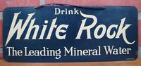 Drink WHITE ROCK Orig Old Sign The Leading Mineral Water litho in USA Soda Drink