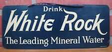 Orig Old Drink WHITE ROCK Sign The Leading Mineral Water litho in USA Soda Drink