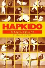 Hapkido : The Integrated Fighting Art by Robert K. Spear (1988, Paperback)