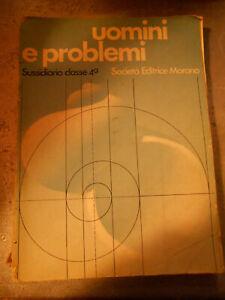 UOMINI E PROBLEMI - 4 ELEMENTARE - SOC.EDITRICE MORANO